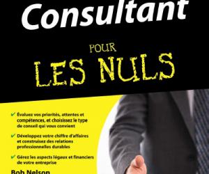 """""""Consultant pour les Nuls"""" par Ralph Hababou, Bob Nelson et Peter Economy en librairie début mars 2012"""