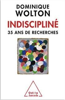 dominique wolton indiscipline-35-ans-recherches_0