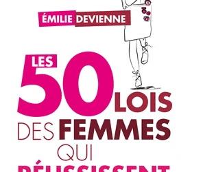 """""""Les 50 lois des femmes qui réussissent"""", par Emilie Devienne"""