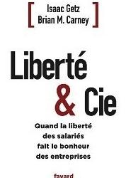 """Isaac Getz et Brian M. Carney cosignent """"Liberté & Cie"""""""