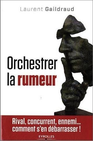 orchestrer la rumeur - laurent gaildraud_0